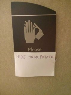 You never know whos ready to steal your potato these days.